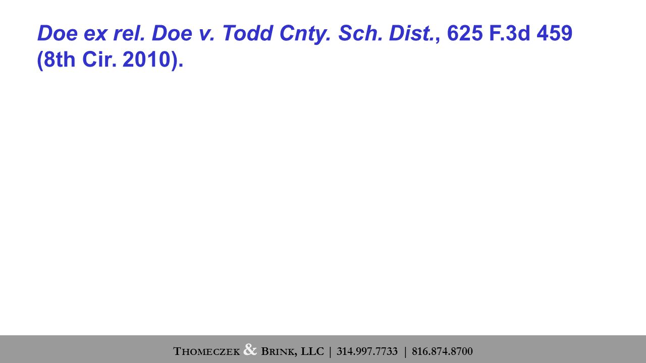 Doe ex rel.Doe v. Todd Cnty. Sch. Dist., 625 F.3d 459 (8th Cir.