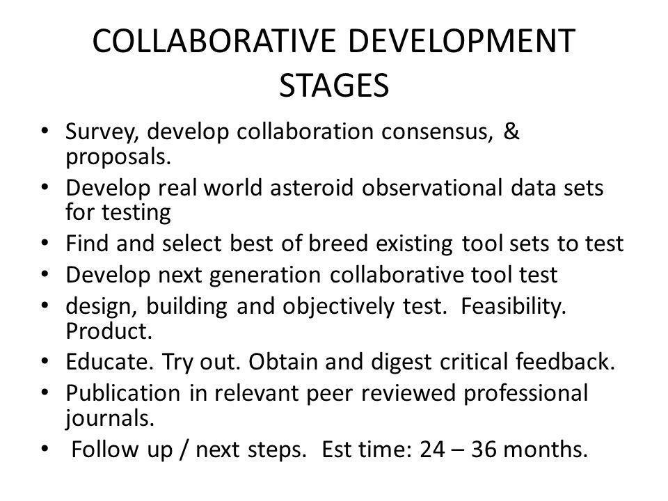 COLLABORATIVE DEVELOPMENT STAGES Survey, develop collaboration consensus, & proposals.