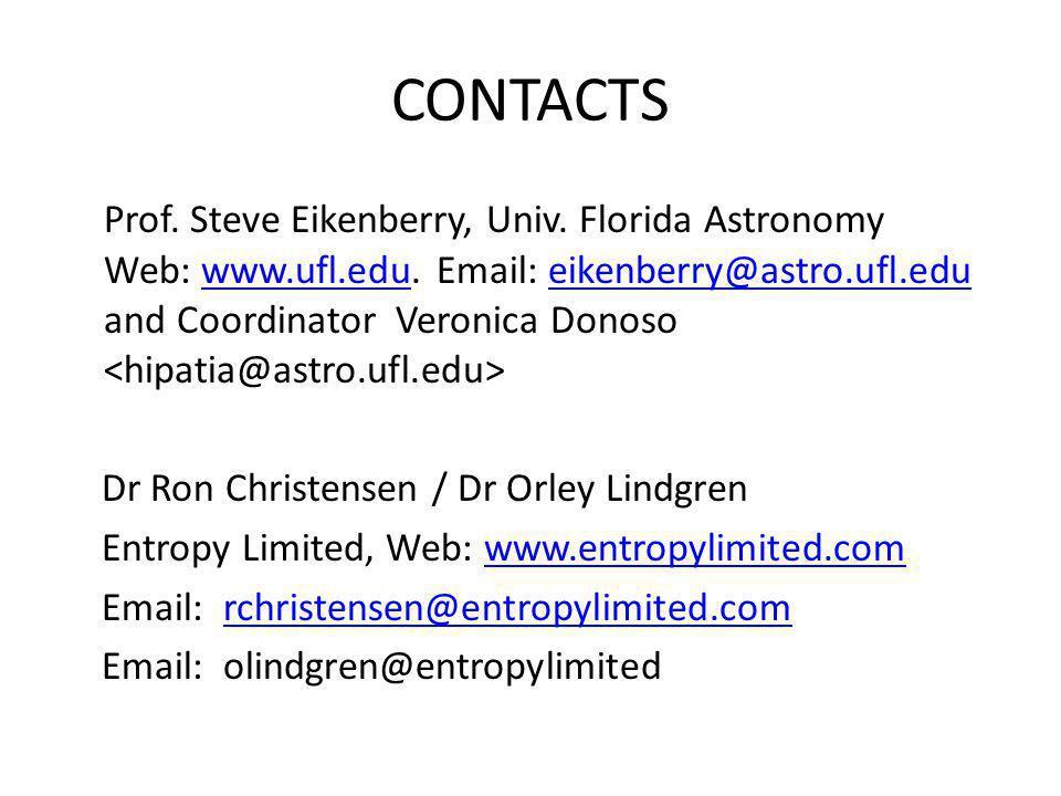 CONTACTS Prof. Steve Eikenberry, Univ. Florida Astronomy Web: www.ufl.edu. Email: eikenberry@astro.ufl.edu and Coordinator Veronica Donoso www.ufl.edu
