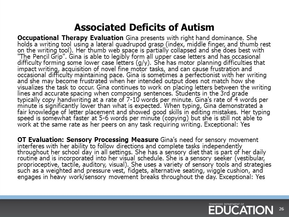 Associated Deficits of Autism Occupational Therapy Evaluation Gina presents with right hand dominance.