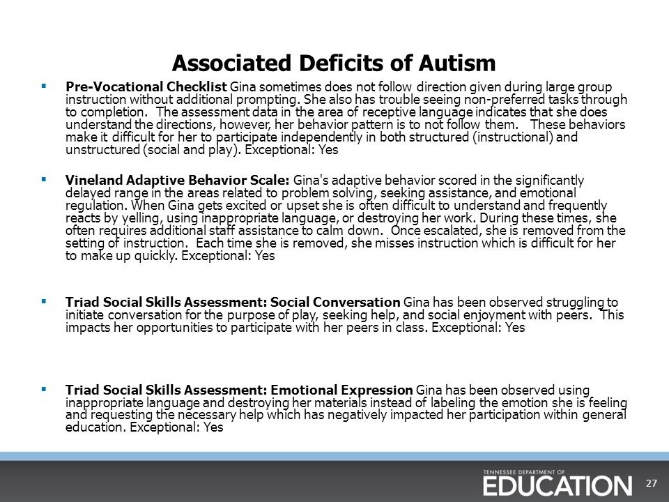 Associated Deficits of Autism  Pre-Vocational Checklist Gina sometimes does not follow direction given during large group instruction without additional prompting.