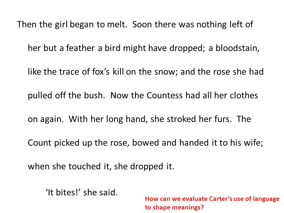Then the girl began to melt. Soon there was nothing left of her but a feather a bird might have dropped; a bloodstain, like the trace of fox's kill on