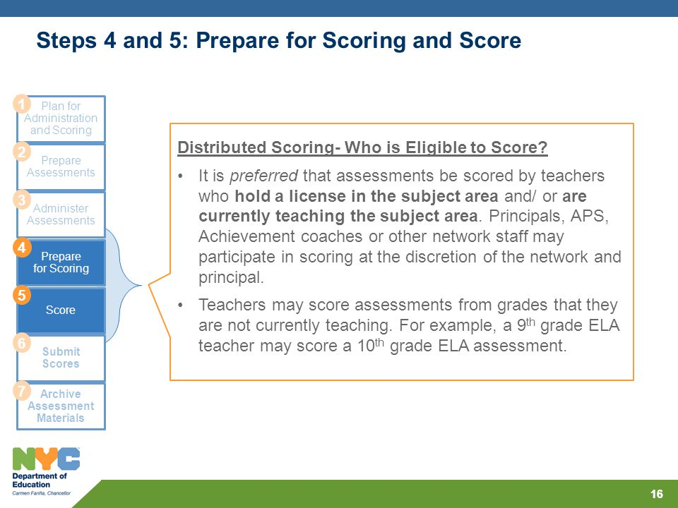 Steps 4 and 5: Prepare for Scoring and Score 16 Plan for Administration and Scoring Prepare Assessments Administer Assessments Prepare for Scoring Sco