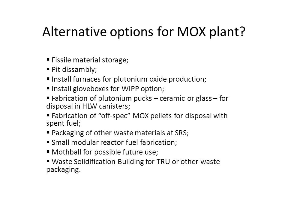 Alternative options for MOX plant.