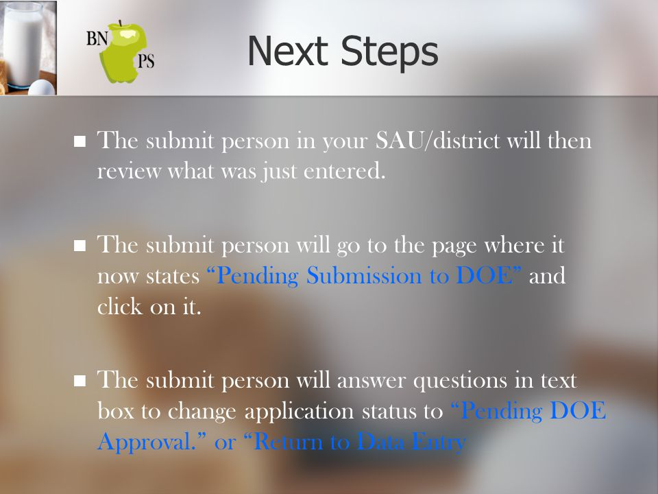 Next Steps The submit person in your SAU/district will then review what was just entered.
