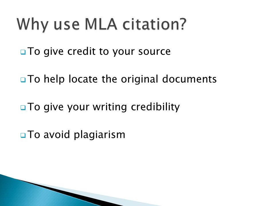  To give credit to your source  To help locate the original documents  To give your writing credibility  To avoid plagiarism