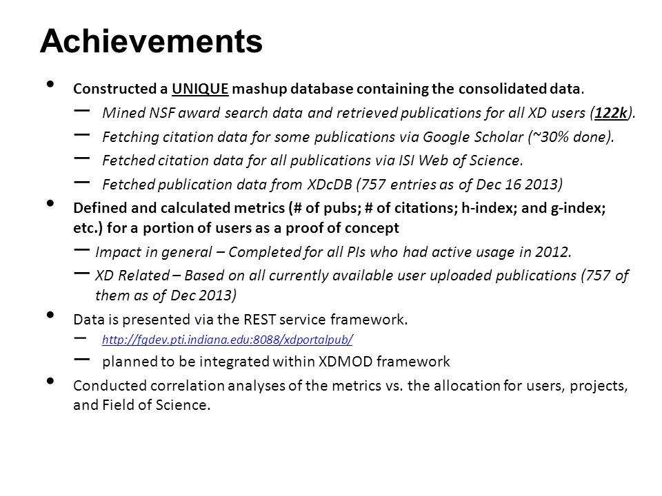 Achievements Constructed a UNIQUE mashup database containing the consolidated data.