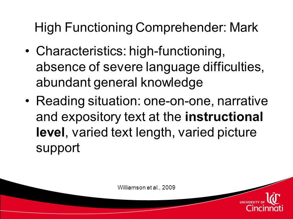Understanding how Students with ASD Approach Text Three Emerging Profiles –High functioning comprehender –Imaginative comprehender –Text bound comprehender Carnahan et al., in press; Williamson et al., 2009