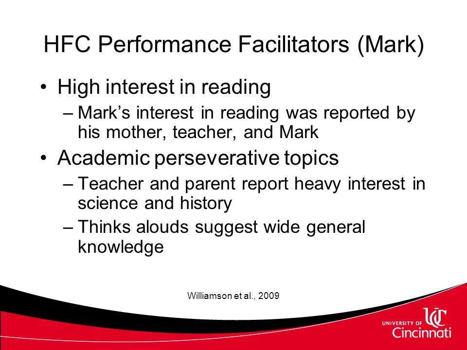 HFC Performance Inhibitors (Mark) Propensity for literal interpretation –How would you feel if you were given an airplane? (Researcher question, M, TA