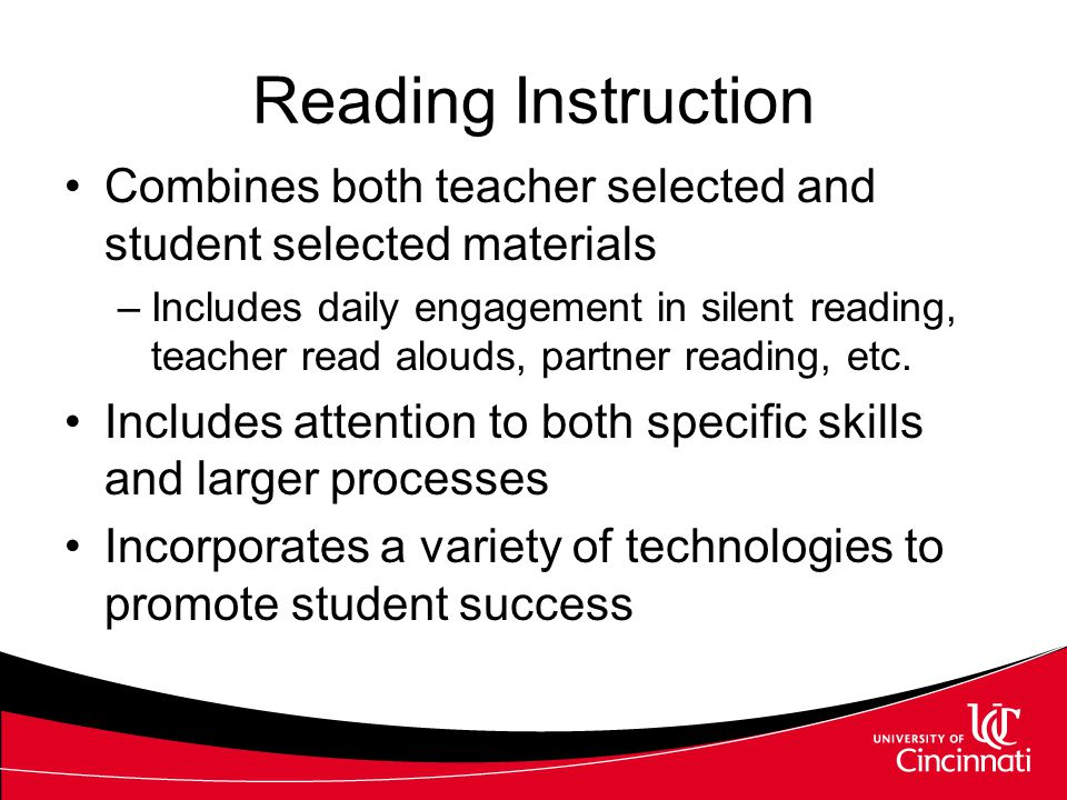 Reading Includes Word recognition –In and out of context Fluency –Correct words per minute –Prosody Comprehension –Vocabulary (language) –Background knowledge A student's reading level considers ALL of these