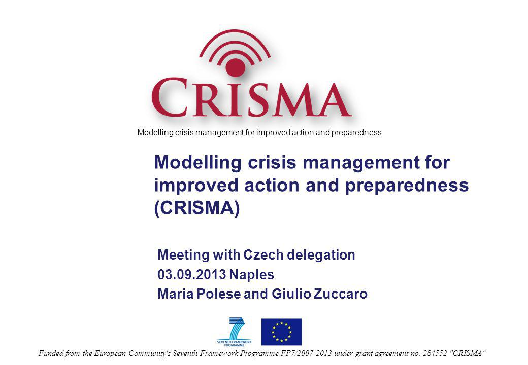 Modelling crisis management for improved action and preparedness Funded from the European Community's Seventh Framework Programme FP7/2007-2013 under
