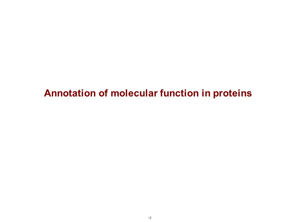 Annotation of molecular function in proteins 12