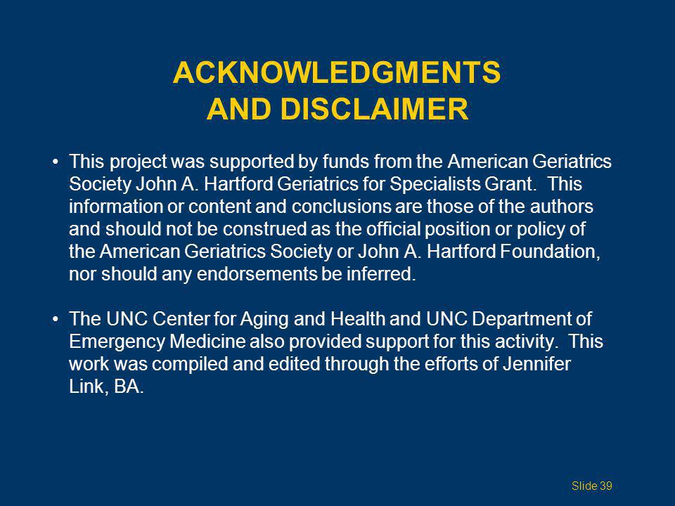 ACKNOWLEDGMENTS AND DISCLAIMER This project was supported by funds from the American Geriatrics Society John A. Hartford Geriatrics for Specialists Gr