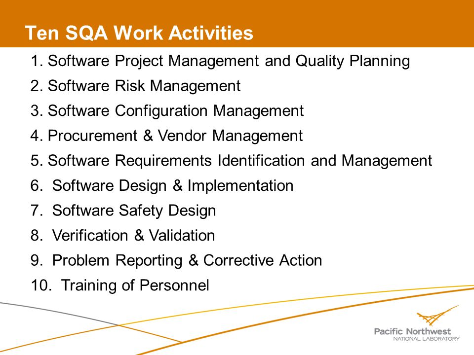 Ten SQA Work Activities 1. Software Project Management and Quality Planning 2.