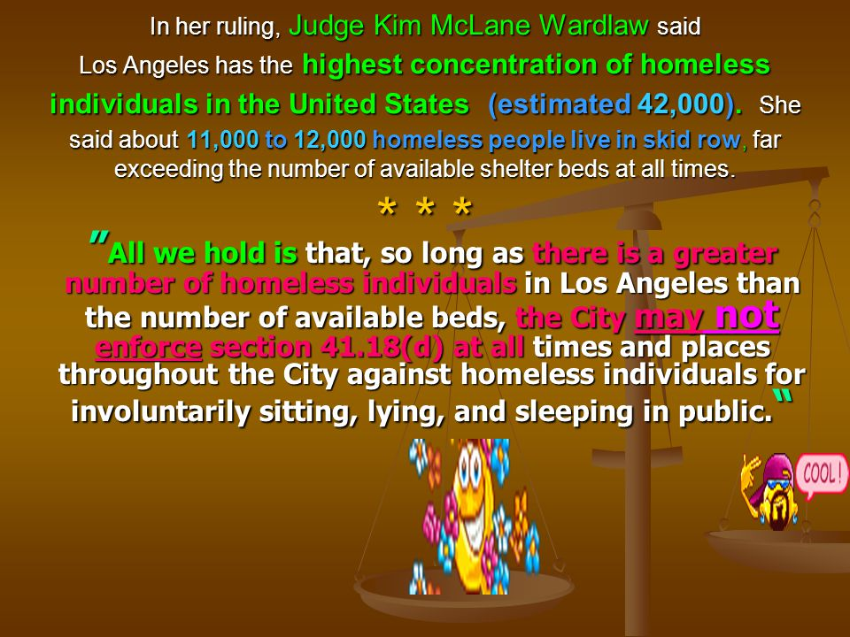 And then….. then….. Thanks to the ACLU: Homelessness is ruled NOT Illegal!.