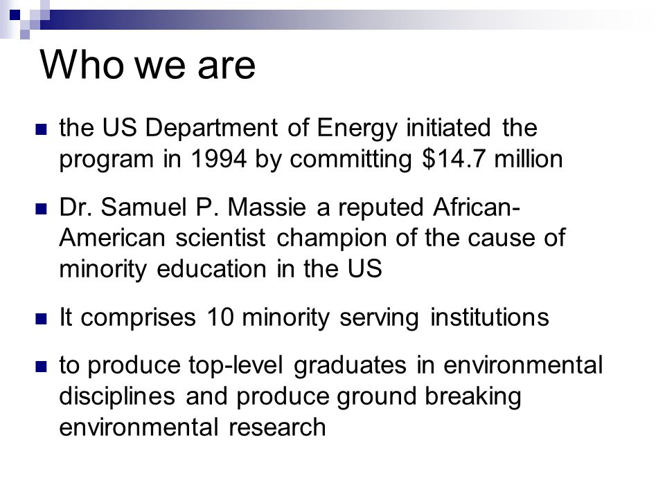 Who we are the US Department of Energy initiated the program in 1994 by committing $14.7 million Dr.