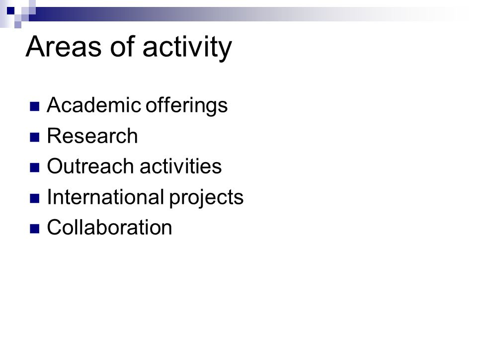Areas of activity Academic offerings Research Outreach activities International projects Collaboration