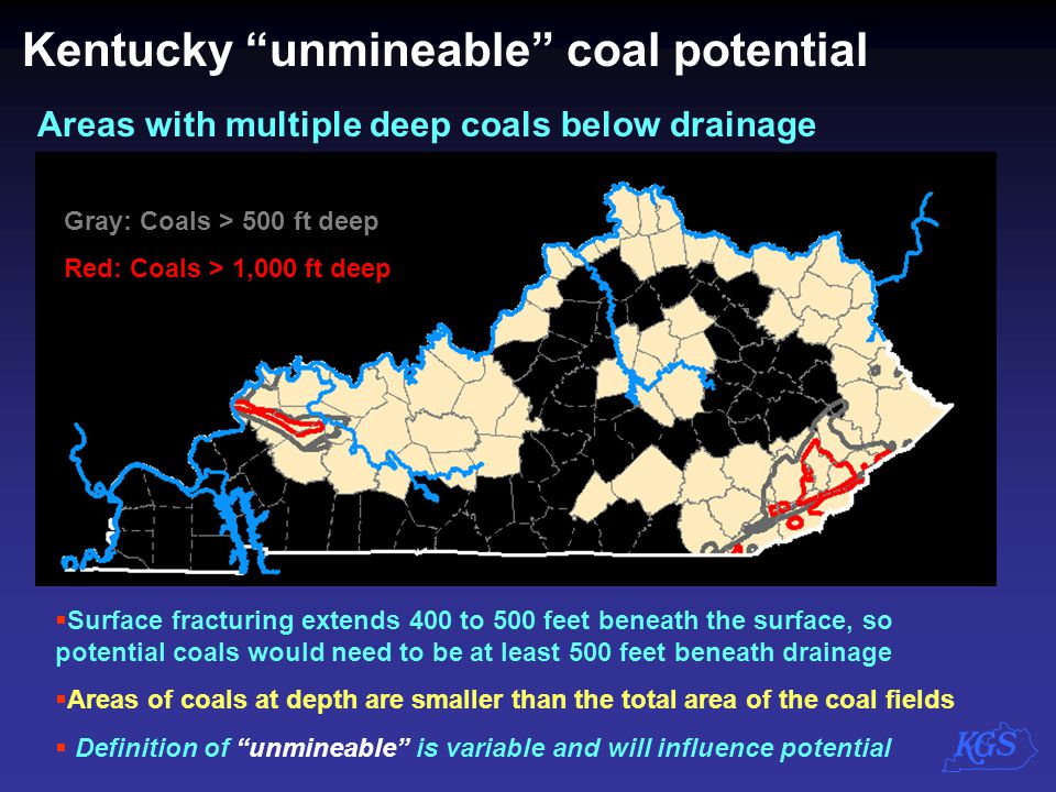 "Kentucky ""unmineable"" coal potential  Surface fracturing extends 400 to 500 feet beneath the surface, so potential coals would need to be at least 50"