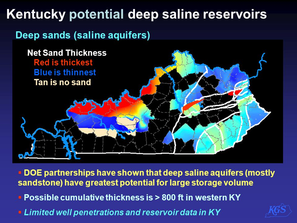 Kentucky potential deep saline reservoirs  DOE partnerships have shown that deep saline aquifers (mostly sandstone) have greatest potential for large