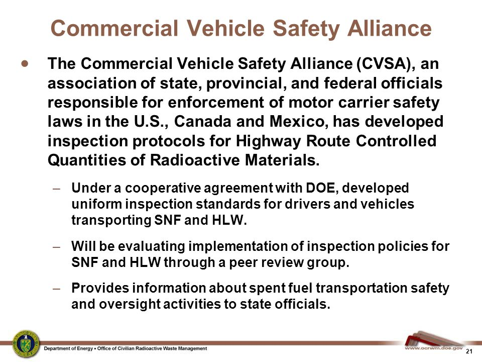 21 Commercial Vehicle Safety Alliance  The Commercial Vehicle Safety Alliance (CVSA), an association of state, provincial, and federal officials resp