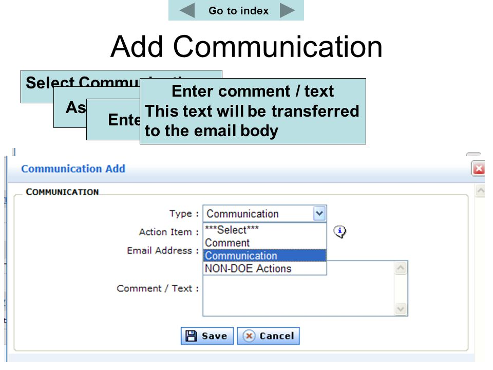 Add Communication Select Communication Assign to Action Item or case Enter a valid email address Enter comment / text This text will be transferred to