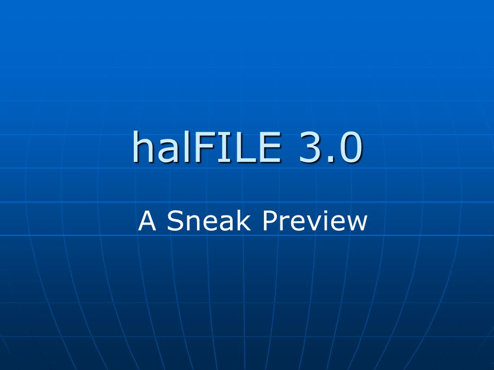 halFILE 3.0 A Sneak Preview