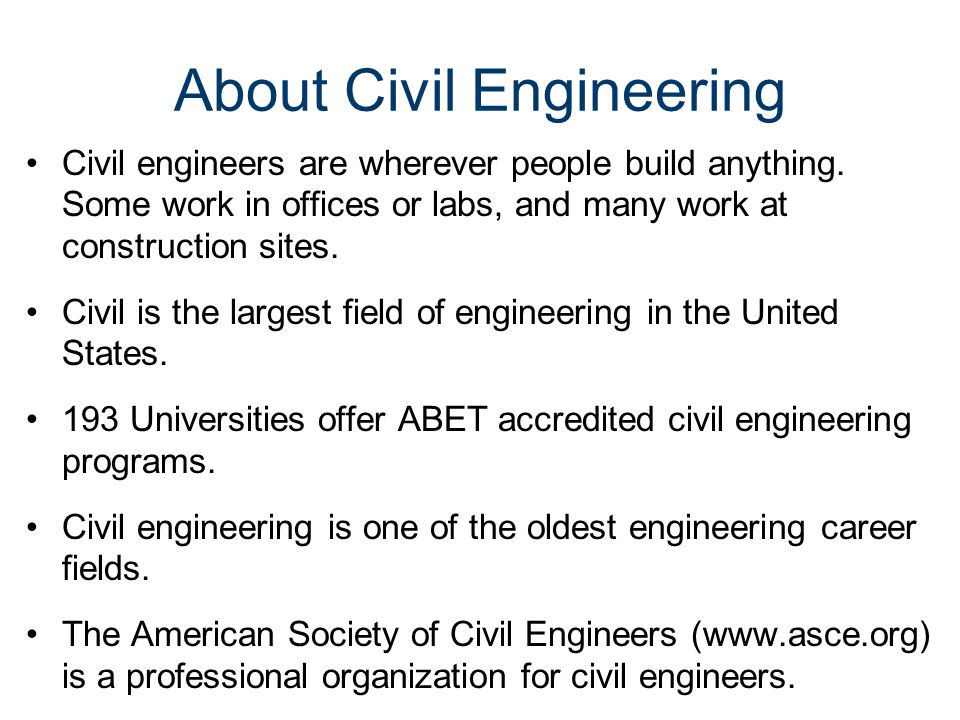 About Civil Engineering Civil engineers are wherever people build anything. Some work in offices or labs, and many work at construction sites. Civil i