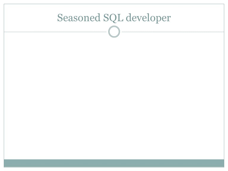 Seasoned SQL developer