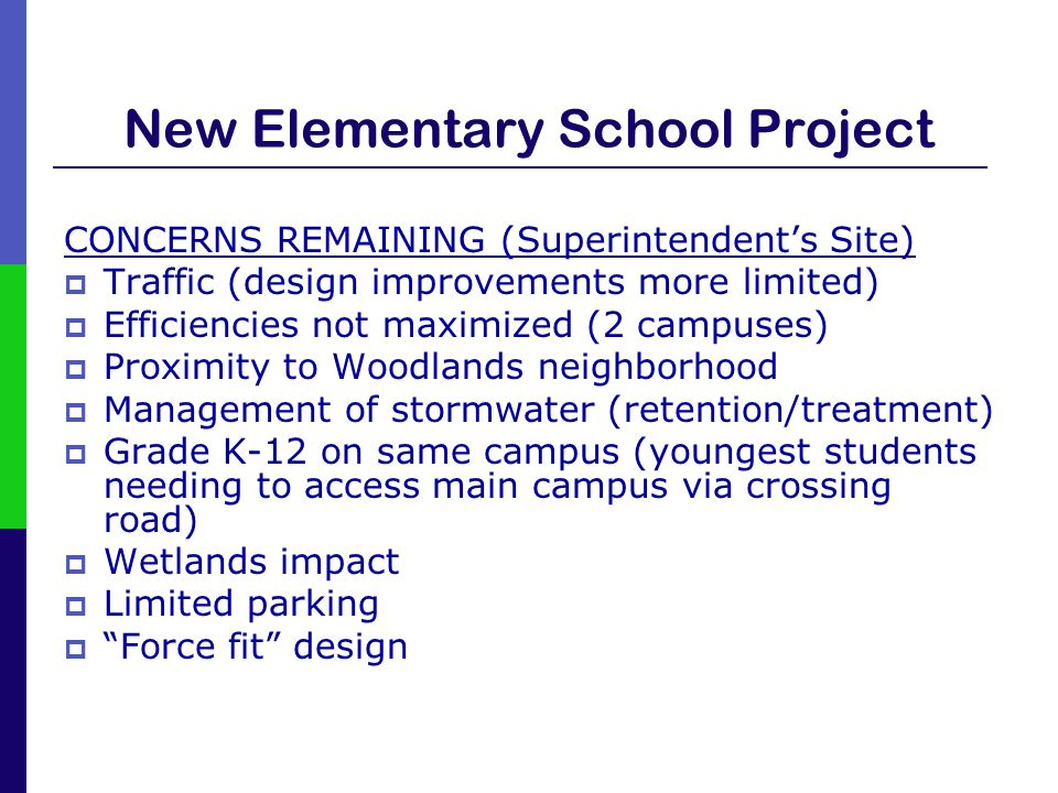 New Elementary School Project CONCERNS REMAINING (Superintendent's Site)  Traffic (design improvements more limited)  Efficiencies not maximized (2