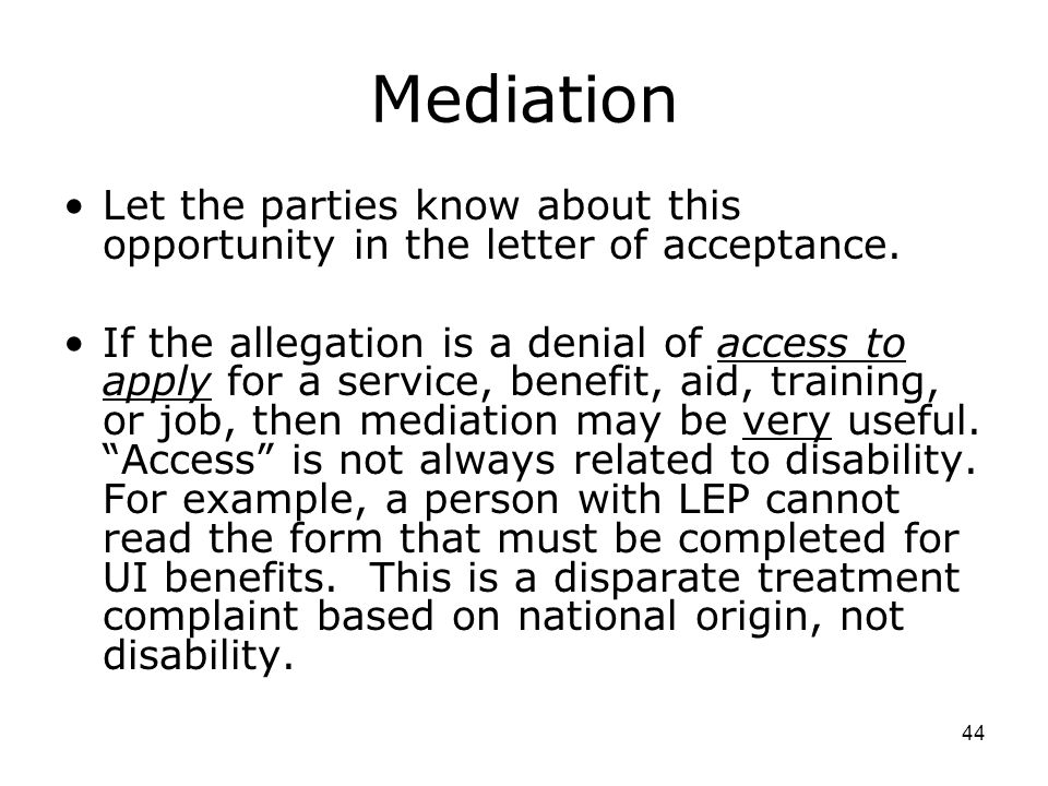 44 Mediation Let the parties know about this opportunity in the letter of acceptance.