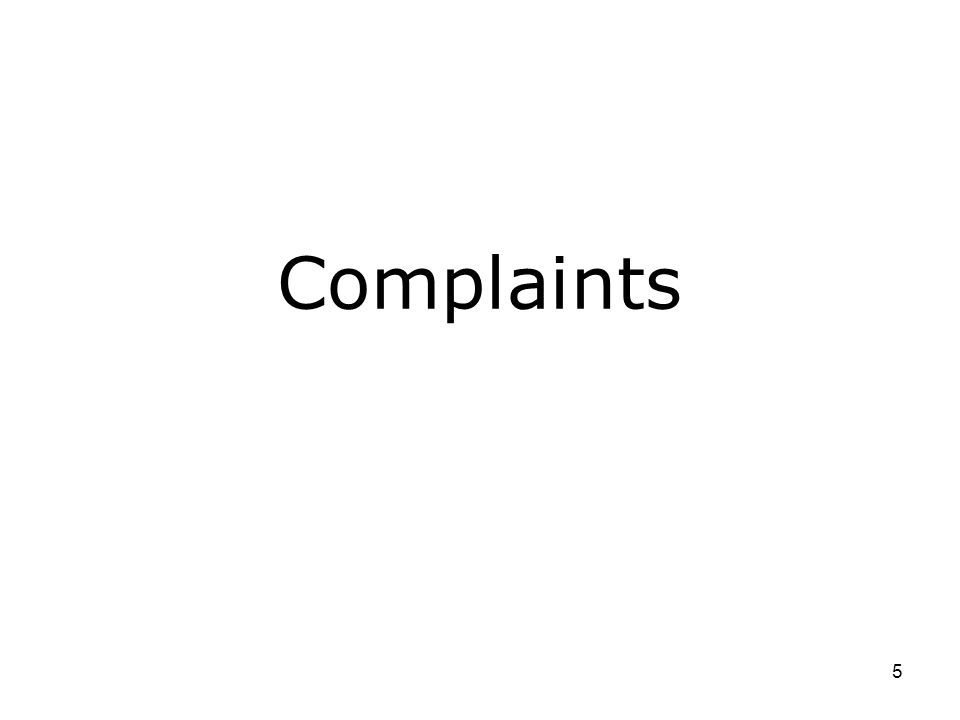 5 Complaints