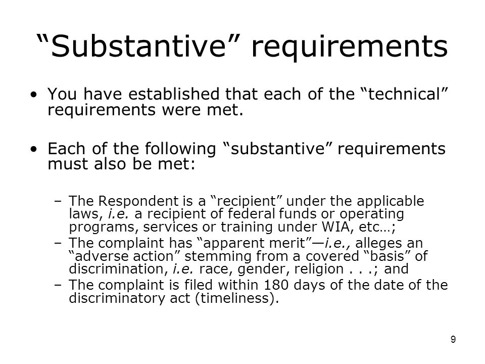 9 Substantive requirements You have established that each of the technical requirements were met.