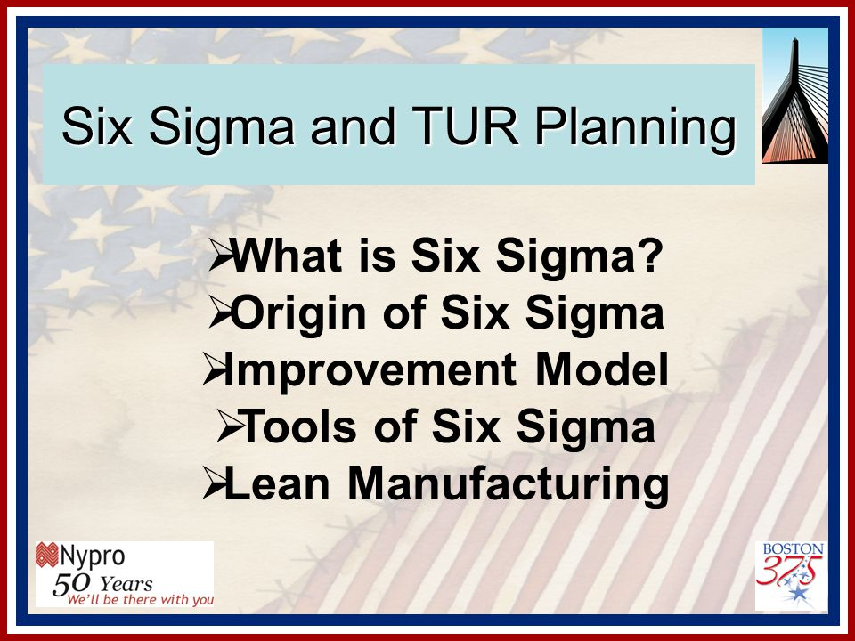 Six Sigma and TUR Planning  What is Six Sigma.