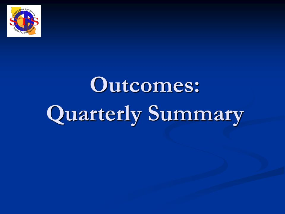 Outcomes: Quarterly Summary