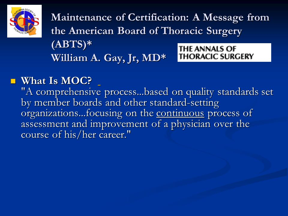 Maintenance of Certification: A Message from the American Board of Thoracic Surgery (ABTS)* William A.