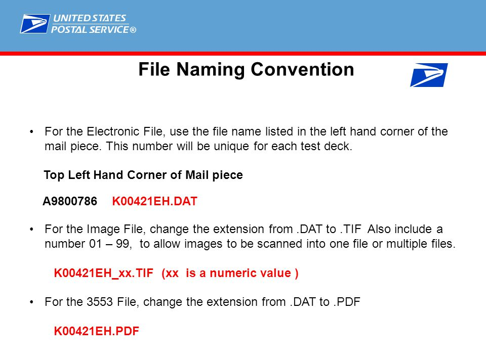 ® File Naming Convention For the Electronic File, use the file name listed in the left hand corner of the mail piece.