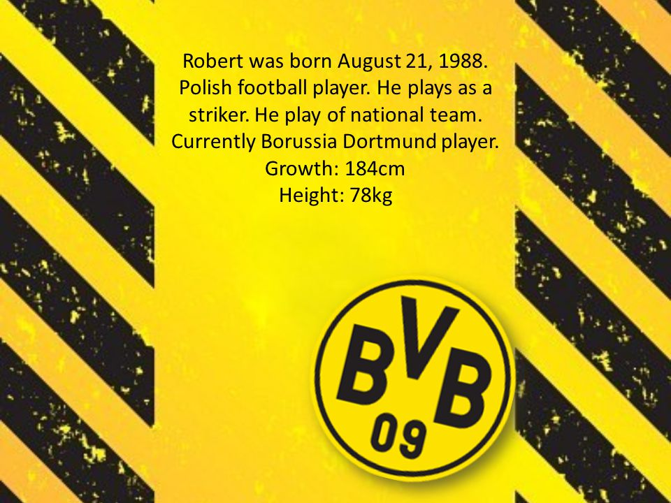 Robert was born August 21, 1988. Polish football player.