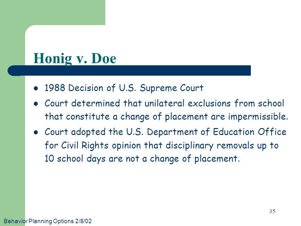 Behavior Planning Options 2/8/02 35 Honig v. Doe 1988 Decision of U.S.