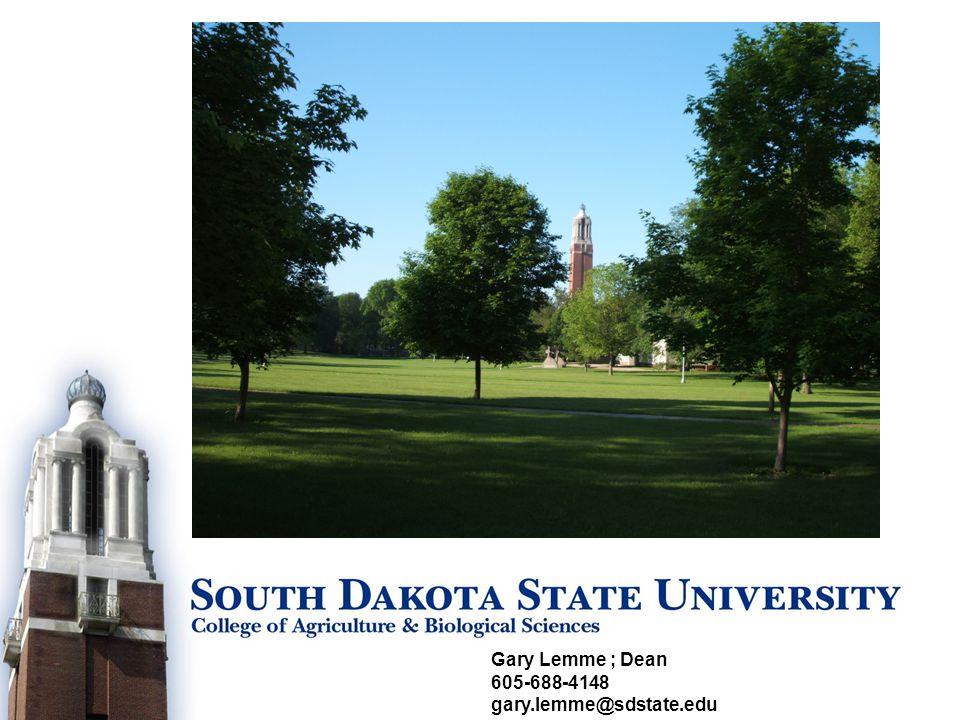Gary Lemme ; Dean 605-688-4148 gary.lemme@sdstate.edu