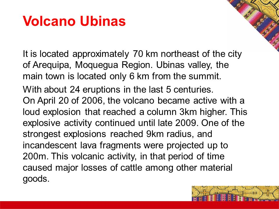 Volcano Ubinas It is located approximately 70 km northeast of the city of Arequipa, Moquegua Region.