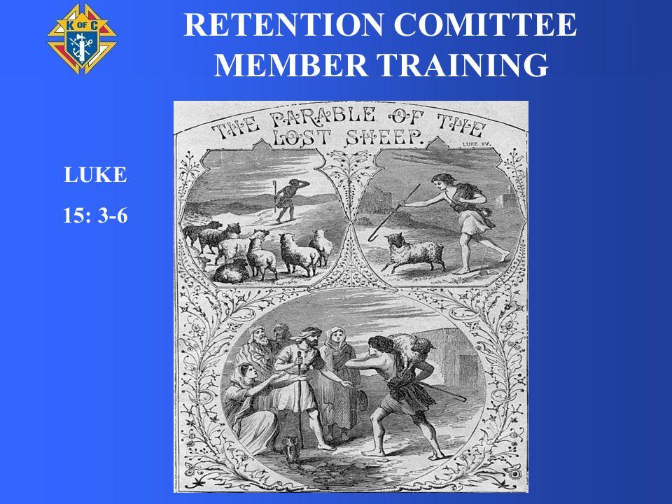 RETENTION COMITTEE MEMBER TRAINING LUKE 15: 3-6