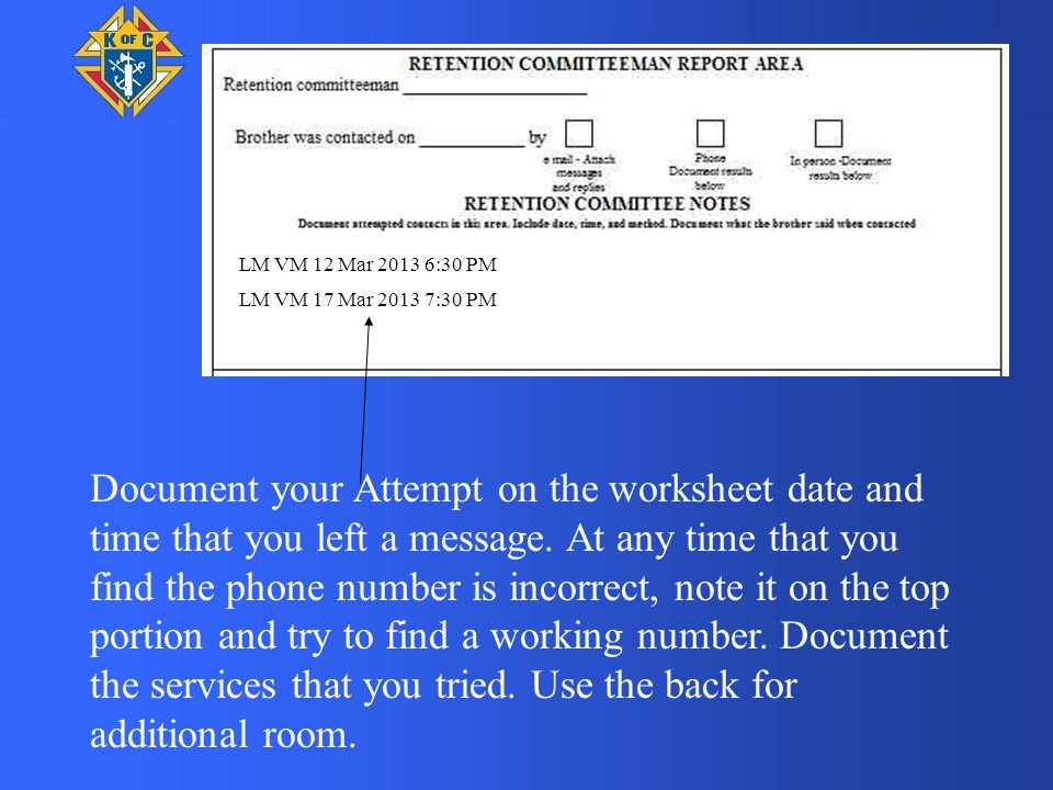 LM VM 12 Mar 2013 6:30 PM Document your Attempt on the worksheet date and time that you left a message. At any time that you find the phone number is