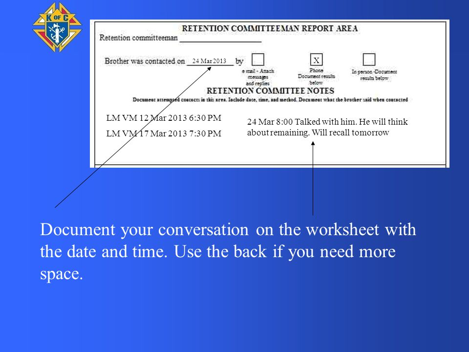 LM VM 12 Mar 2013 6:30 PM Document your conversation on the worksheet with the date and time. Use the back if you need more space. LM VM 17 Mar 2013 7