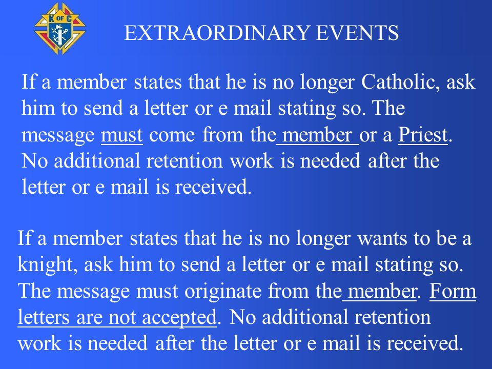 EXTRAORDINARY EVENTS If a member states that he is no longer Catholic, ask him to send a letter or e mail stating so.