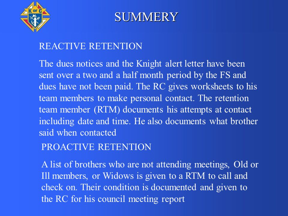REACTIVE RETENTION The dues notices and the Knight alert letter have been sent over a two and a half month period by the FS and dues have not been pai