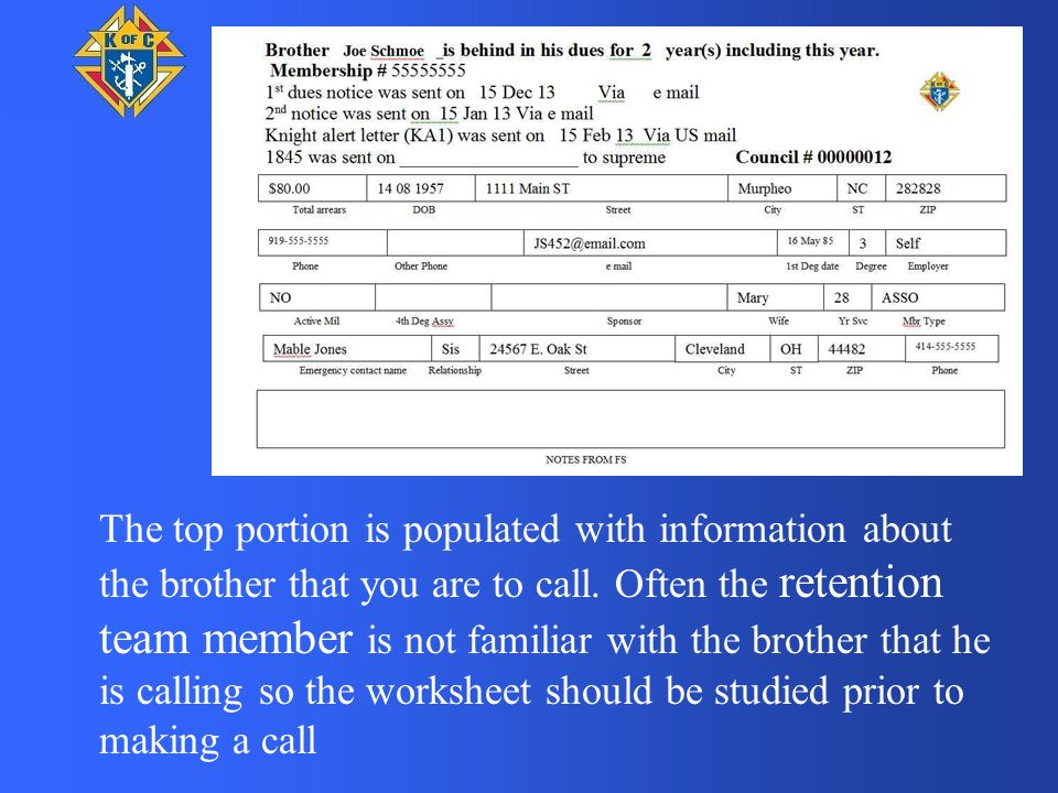 The top portion is populated with information about the brother that you are to call. Often the retention team member is not familiar with the brother