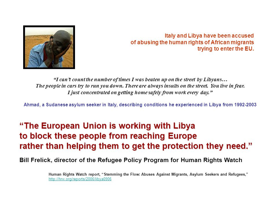 Italy and Libya have been accused of abusing the human rights of African migrants trying to enter the EU.
