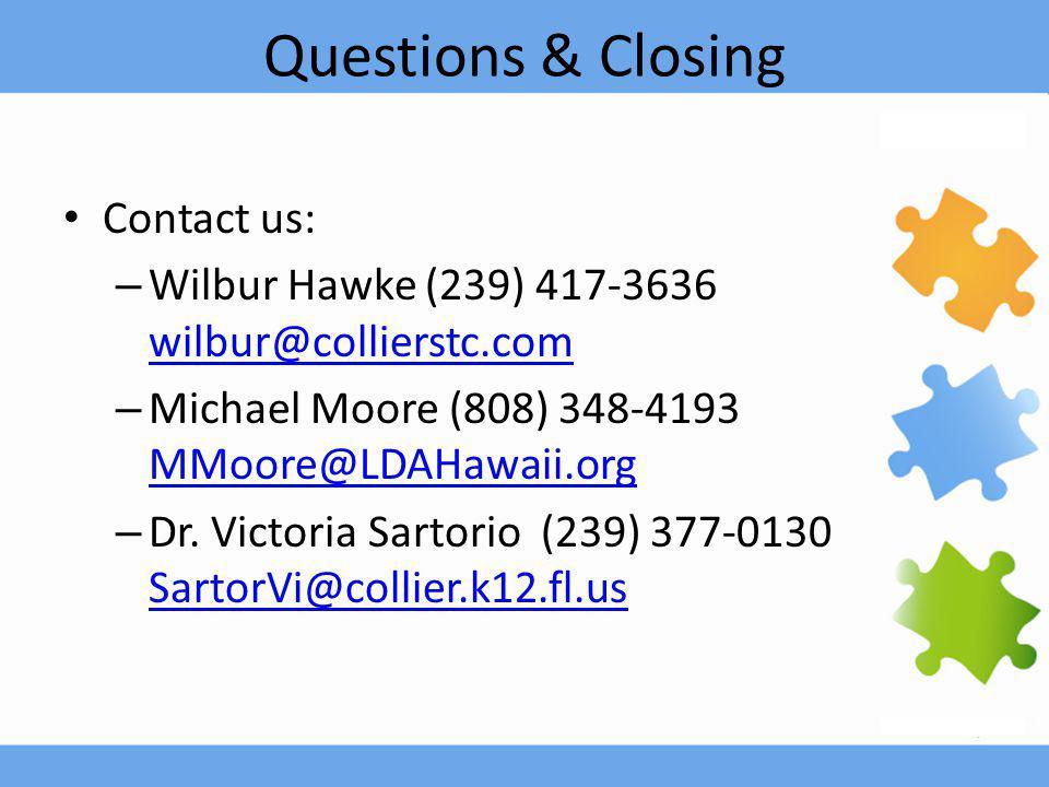 Questions & Closing Contact us: – Wilbur Hawke (239) 417-3636 wilbur@collierstc.com wilbur@collierstc.com – Michael Moore (808) 348-4193 MMoore@LDAHaw