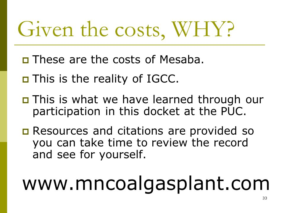 33 Given the costs, WHY.  These are the costs of Mesaba.