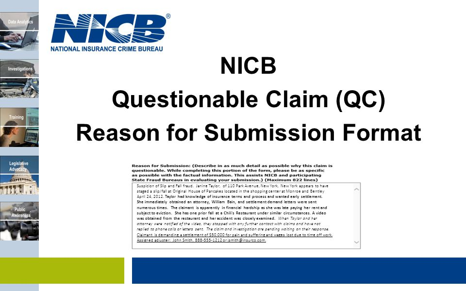 NICB Questionable Claim (QC) Reason for Submission Format Suspicion of Slip and Fall fraud.
